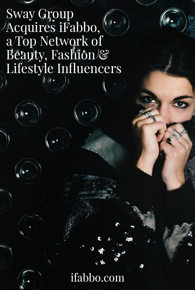 Sway Group Acquires Fashion & Beauty Influencer Network iFabbo